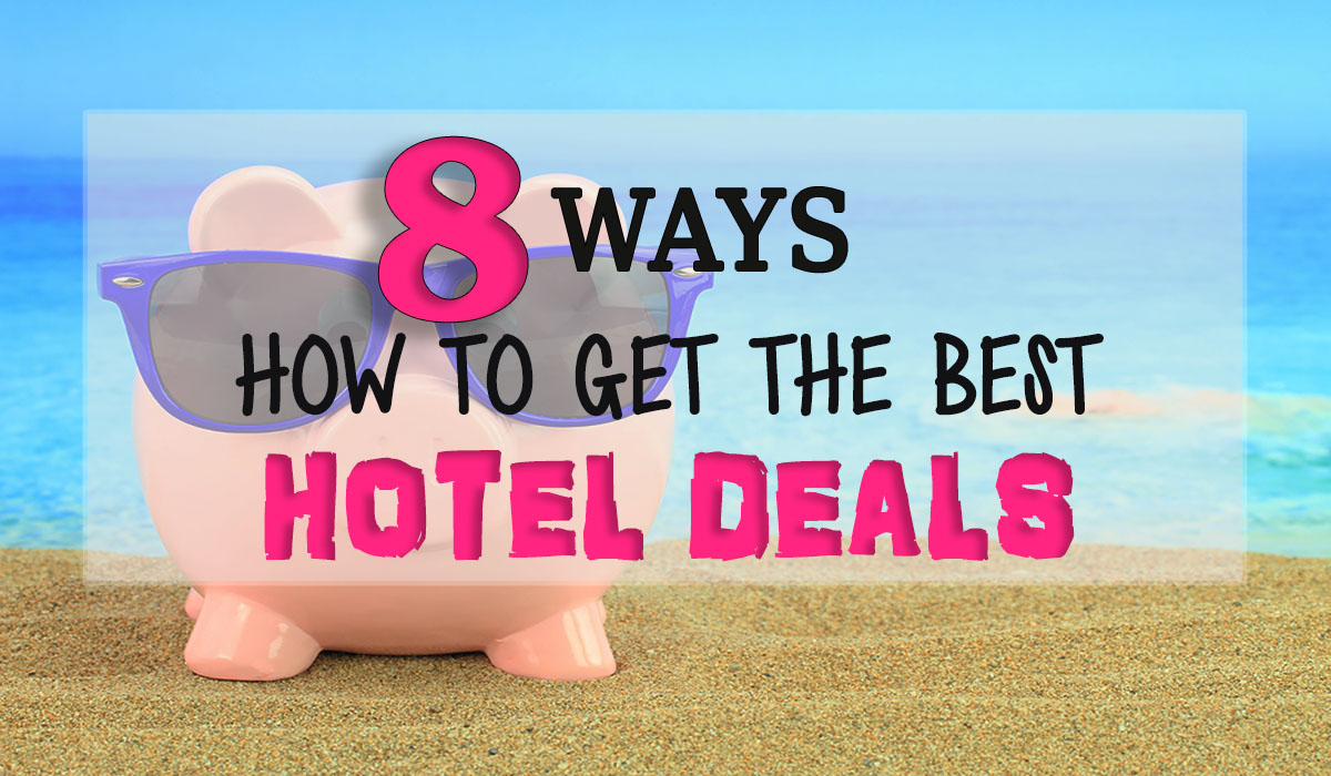 8 tips how to get the best hotel deals missabroad for Best hotel offers