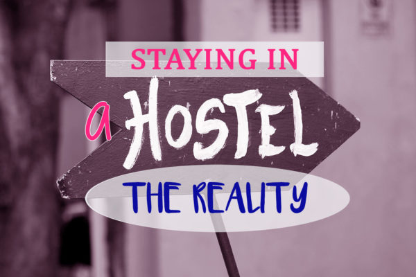 staying in a hostel the reality